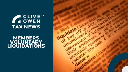 Member's voluntary liquidations – important tax update