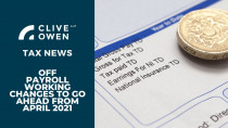 Off payroll working changes to go ahead from April 2021